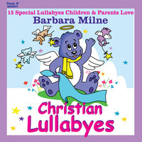 I Love You So Much Christian Lullabyes — Barbara Milne