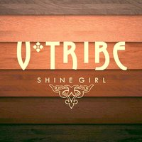 Shine Girl — VTribe