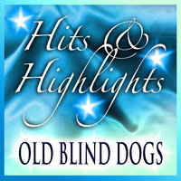 Old Blind Dogs: Hits and Highlights — Old Blind Dogs