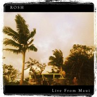 Rosh: Live from Maui — Rosh & the Blind Cafe Orchestra
