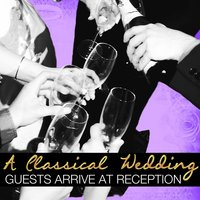 A Classical Wedding: Guests Arrive to Reception — Edward MacDowell