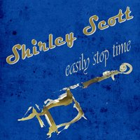 Easily Stop Time — Shirley Scott