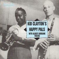 "Kid Clayton's Happy Pals — Albert Burbank, Jimmy ""Kid"" Clayton"