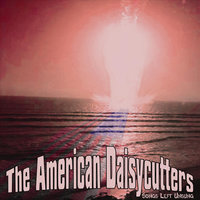 Songs Left Unsung — The American Daisycutters