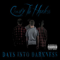 Days Into Darkness — Crucify the Hopeless