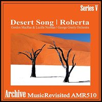 The Desert Song & Roberta — Gordon MacRae, Lucille Norman, George Greeley Orchestra