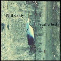 Featherbed EP — Phil Cody