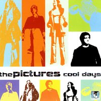Cool Days — The Pictures