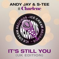 It's Still You — Charlene, Andy Jay & S-Tee