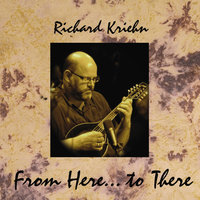 From Here...to There — Richard Kriehn