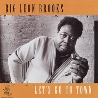 Let's Go To Town — Big Leon Brooks