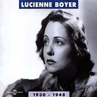 Lucienne Boyer 1930-1948 — Lucienne Boyer