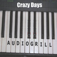 Crazy Days — Audiogrill