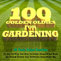 100 Golden Oldies for Gardening — George Shearing