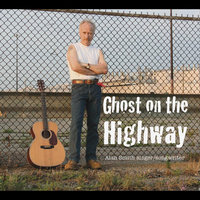 Ghost On the Highway — Alan Smith