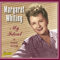 My Ideal The Definitive Collection — Margaret Whiting