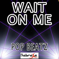 Wait on Me - Tribute to Rixton — Pop beatz