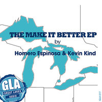 The Make It Better EP — Homero Espinosa, Kevin Kind
