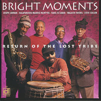 Return of the Lost Tribe — Joseph Jarman, Malachi Favors, Kahil El'Zabar, Bright Moments, Kalaparusha Maurice McIntyre, Steve Colson