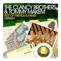 Best Of Family & Friends — The Clancy Brothers, Tommy Makem and Friends, The Clancy Brothers, Tommy Makem and Friends