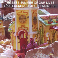 The Best Summer of Our Lives — Lisa Lossong & Jeff Henriques