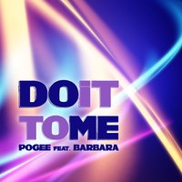 Do It to Me — Barbara, Pogee