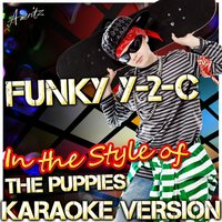 Funky Y-2-C (In the Style of the Puppies) — Ameritz - Karaoke