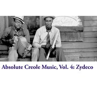 Absolute Creole Music, Vol. 4: Zydeco — сборник