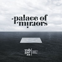 Palace of Mirrors — Rob Garza