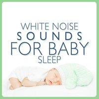 White Noise Sounds for Baby Sleep — White Noise Nature Sounds Baby Sleep