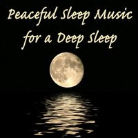 Peaceful Sleep Music for a Deep Sleep — Smooth Healing Musicians, Peaceful Sleep Music, Divine Healing Music