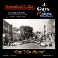 Can't Go Home — 4Guys From Clyde