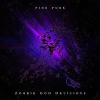 Zombie God Delicious — Pink Punk