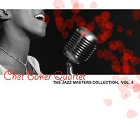 The Jazz Masters Collection, Vol. 4 — Chet Baker Quartet