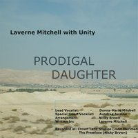 Prodigal Daughter — Laverne Mitchell & Unity