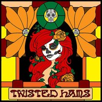Twisted Hams — Twisted Hams