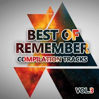 Best of Remember 3 (Compilation Tracks) — сборник