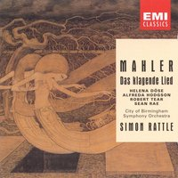 Mahler: Das Klagende Lied — Sir Simon Rattle/City of Birmingham Symphony Orchestra/Soloists, Sir Simon Rattle, City Of Birmingham Symphony Orchestra, Густав Малер