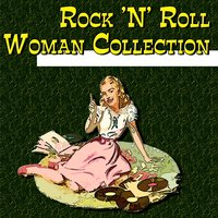 Rock 'n' Roll Woman Collection — сборник