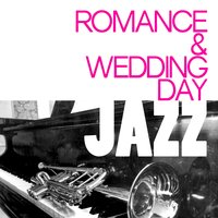 Romance & Wedding Day Jazz — Wedding Day Music, The All-Star Romance Players, The All-Star Romance Players|Wedding Day Music