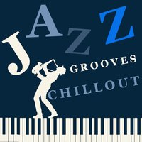 Jazz Grooves Chill Out — Groove Chill Out Players
