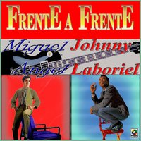 Frente a Frente — Miguel Ángel, Johnny Laboriel