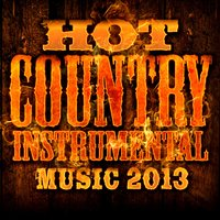 Hot Country Instrumental Music 2013 — Nashville Country Voice All-Stars