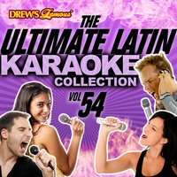 The Ultimate Latin Karaoke Collection, Vol. 54 — The Hit Crew
