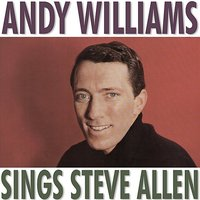 Andy Williams Sings Steve Allen — Andy Williams