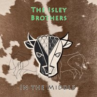 In The Middle — The Isley Brothers