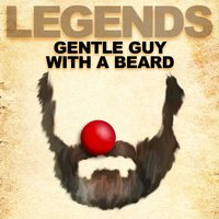 Legends: Gentle Guy with a Beard — Players Since Creation
