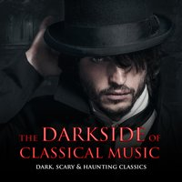The Darkside of Classical Music: Dark, Scary & Haunting Classics — Carl Orff, Otto Nicolai, Arrigo Boito, Arrigo BoitoFrederic Chopin