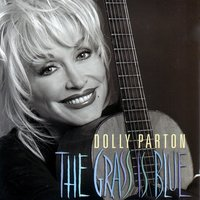 The Grass Is Blue — Dolly Parton
