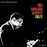 Dig It — The Red Garland Quintet